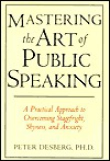 Mastering the art of public speaking - Peter Desberg