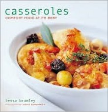 Casseroles: Comfort Food at Its Best - Tessa Bramley