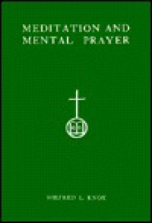 Meditation and Mental Prayer - Wilfred L. Knox