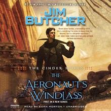 The Aeronaut's Windlass: The Cinder Spires, Book 1 - Jim Butcher,-Penguin Audio-,Euan Morton