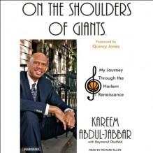 On the Shoulders of Giants: My Journey Through the Harlem Renaissance - Raymond Obstfeld, Kareem Abdul-Jabbar, Richard Allen