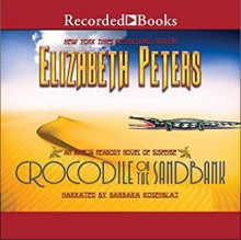 Crocodile on the Sandbank - Elizabeth Peters,Barbara Rosenblat