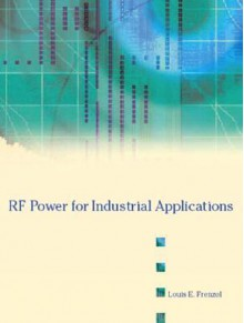 RF Power for Industrial Applications - Louis E. Frenzel