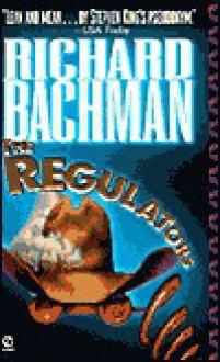 The Regulators - Richard Bachman, Stephen King