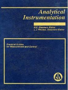 Analytical Instrumentation - R. E. Sherman, Robert E. Sherman