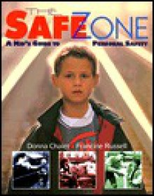 The Safe Zone: A Kid's Guide To Personal Safety - Donna Chaiet, Francine Russell