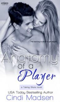 Anatomy of a Player - Cindi Madsen