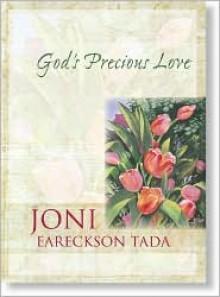 God's Precious Love - Joni Eareckson Tada