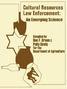 Cultural Resources - Law Enforcement: An Emerging Science - U. S. Department of Agriculture Forest S, Polly Davis, U. S. Department of Agriculture Forest S
