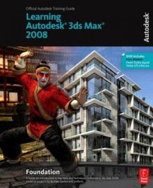 Learning 3ds Max 2008 Foundation - Autodesk