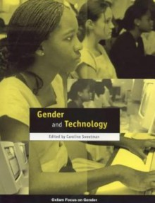 Gender and Technology - Caroline Sweetman