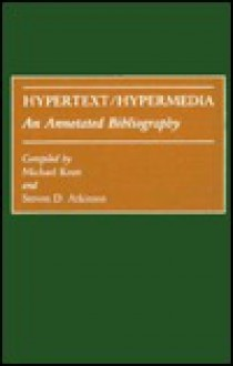 Hypertext/Hypermedia: An Annotated Bibliography - Michael Knee