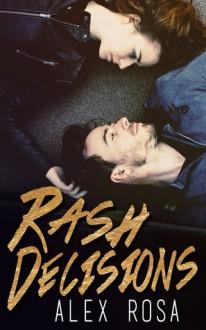 Rash Decisions - Alex Rosa