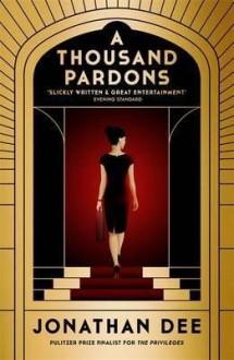 [A Thousand Pardons] (By: Jonathan Dee) [published: September, 2013] - Jonathan Dee