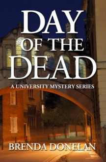 Day of the Dead (A University Mystery Series) (Volume 1) - Brenda Donelan