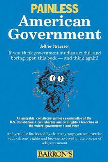 Painless American Government (Barron's Painless) - Jeffrey Strausser
