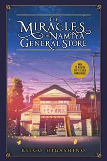 The Miracles of the Namiya General Store - ???? (Higashino Keigo),Higashino Keigo