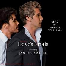 Love's Trials - Janice Jarrell,Walker Williams
