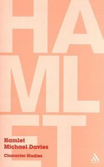 Hamlet: Character Studies - Michael Davies