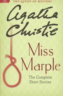 Miss Marple: The Complete Short Stories - Agatha Christie