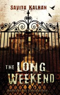 The Long Weekend - Savita Kalhan