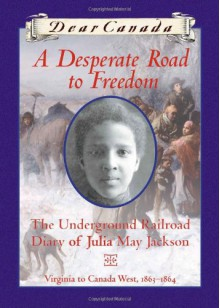 A Desperate Road to Freedom - Karleen Bradford