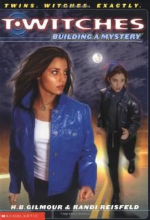 Building a Mystery - Randi Reisfeld, H.B. Gilmour