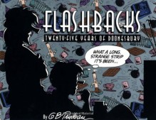 Flashbacks: Twenty-Five Years of Doonesbury - G.B. Trudeau