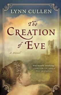 The Creation of Eve - Lynn Cullen