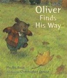 Oliver Finds His Way (Board Book) - Phyllis Root, Christopher Denise