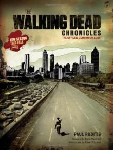 The Walking Dead Chronicles: The Official Companion Book - Paul Ruditis, AMC, Robert Kirkman, Frank Darabont