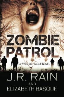 Zombie Patrol (Walking Plague Trilogy) - J.R. Rain, Elizabeth Basque