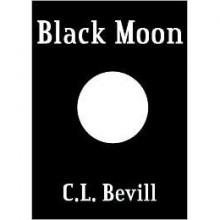 Black Moon (Moon Trilogy, #1) - C.L. Bevill