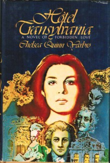 Hôtel Transylvania: A Novel of Forbidden Love - Chelsea Quinn Yarbro