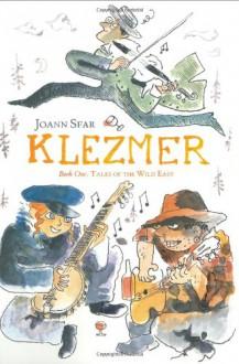 Klezmer, Book One: Tales of the Wild East - Joann Sfar,Alexis Siegel