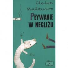 Pływanie w negliżu - Claire Matturro