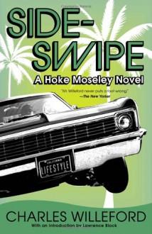 Sideswipe: A Hoke Moseley Novel - Charles Willeford, Lawrence Block