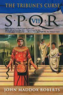 The Tribune's Curse (SPQR VII) - John Maddox Roberts