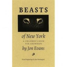 Beasts of New York: A Children's Book for Grown-Ups - Jon Evans