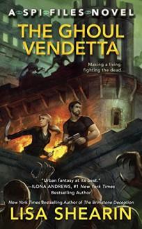 The Ghoul Vendetta - Lisa Shearin