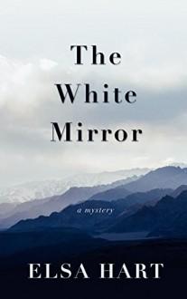 The White Mirror (Li Du Novels) - Elsa Hart