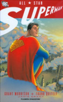 All Star Superman - Grant Morrison, Frank Quitely, Jamie Grant, Stefano Formiconi