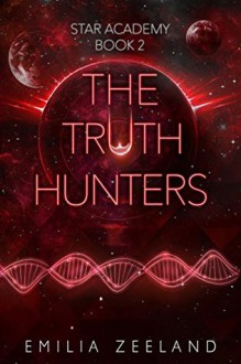 The Truth Hunters - Emilia Zeeland