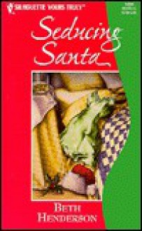 Seducing Santa (Silhouette Yours Truly, #58) - Beth Henderson