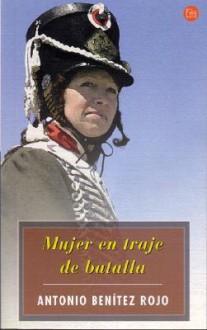 Mujer en Traje de Batalla = A Lady in Combate Gear - Antonio Benítez Rojo