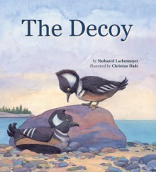 The Decoy - Nathaniel Lachenmeyer, Christian Slade