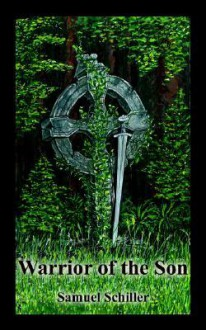 Warrior of the Son - Samuel Schiller
