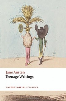 Teenage Writings (Oxford World's Classics) - Kathryn Sutherland,Freya Johnston,Jane Austen