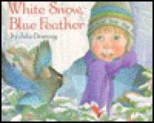 White Snow, Blue Feather - Julie Downing
