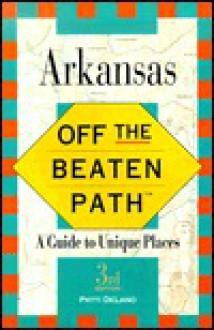 Arkansas: A Guide to Unique Places - Patti DeLano